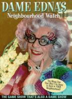 Dame Edna's Neighbourhood Watch