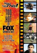 You Gotta See This: Too Hot For Fox Sports Net