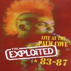 Exploited - 83-87/Live At Palm Grove