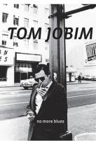 Tom Jobim: No More Blues
