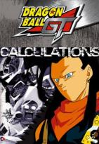 Dragon Ball GT: Super 17 - Vol. 9: Calculations