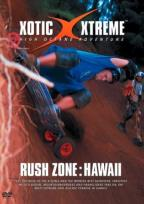 Xotic Xtreme - Rush Zone: Hawaii