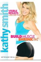 Kathy Smith - Build Muscle, Shrink Fat