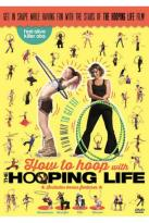 How to Hoop with the Hooping Life