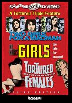 Something Weird Video - Two Girls for a Madman/ Mr. Mari's Girls/ Tortured Females