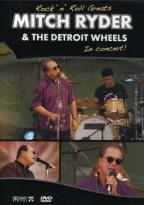 Rock 'N' Roll Greats - Mitch Ryder And The Detroit Wheels: In Concert