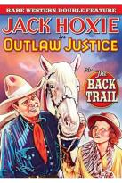Hoxie Double Feature: Outlaw Justice/ Back Trail