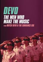 Devo: The Men Who Make the Music/Butch Devo & the Sundance Gig
