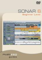 Music Pro Guides: Sonar 6 - Beginner Level