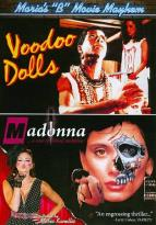 "Maria's ""B"" Movie Mayhem: Voodoo Dolls/Madonna: A Case of Blood Ambition"