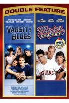 Varsity Blues/Major League