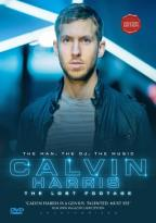 Calvin Harris: The Lost Footage - Unauthorized
