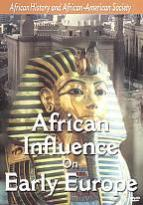 African History and African-American: African Influence on Early Europe