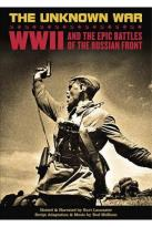 Unknown War: WWII and the Epic Battles of the Russian Front