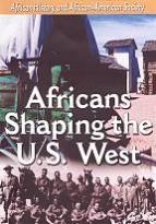 African History and African-American Society: Africans Shaping the U.S. West