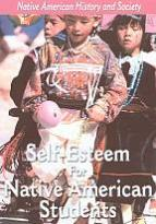 Native American History and Society: Self-Esteem for Native American Students