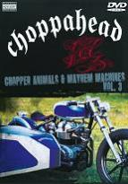 Choppahead: Chopper Animals & Mayhem Machines, Vol. 3