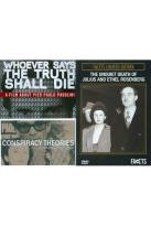 Conspiracy Theories: Whoever Says the Truth Shall Die/Unquiet Death of Julius & Ethel Rosenberg