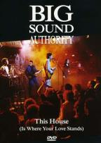 Big Sound Authority - This House (Is Where Your Love Stands)