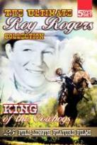 Roy Rogers: The King Of The Cowboys - The Ultimate Roy Rogers Collection