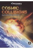 Cosmic Collisions: Our Explosive Universe