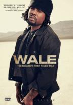 Wale: The Greatest Story Never Told