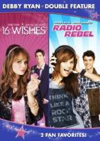 16 Wishes/Radio Rebel
