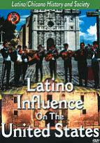 Latino/Chicano History and Society: Latino Influences on the United States
