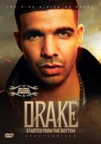 Drake: Started from the Bottom - Unauthorized