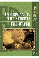 Chinese Film Classics Collection: An Orphan on the Streets/The Watch