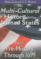 Multi-Cultural History of the United States Part 1: Pre-History Through 1699