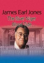 James Earl Jones - The River Niger/Blood Tide