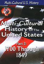 Multi-Cultural History of the United States Part 2: 1700 Through 1849