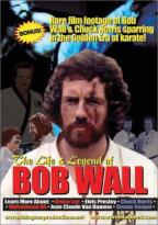 Life & Legend Of Bob Wall