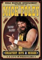 WWE - Mick Foley: Greatest Hits & Misses