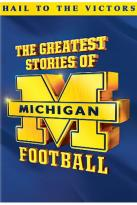 Greatest Stories of Michigan Football