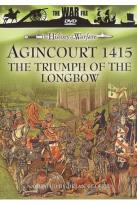 War File - The History Of Warfare - Agincourt 1415: The Triumph Of The Longbow