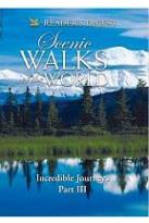 Scenic Walks of the World: Incredible Journeys: Part Three