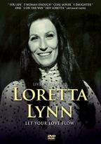 Loretta Lynn: Let Your Loveflow - Live in Concert