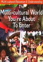 Multi-cultural Educational and Understanding: The Multi-cultural World You're About to Enter