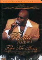 Ritchie Stephens & Friends - Take Me Away
