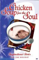 Chicken Soup For The Soul: Inspirational Stories For The Holidays