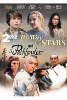 By Way Of The Stars/The Pathfinder