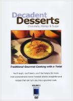 Gourmet Cooking: Decadent Desserts - Chocolate Honey and Sugar
