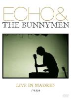 Echo and the Bunnymen: Live in Madrid 1984