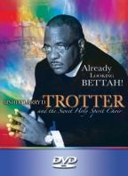 Bishop Larry D. Trotter & the Sweet Holy Spirit Choir - Already Looking Bettah!