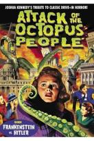 Attack of the Octopus People/Frankenstein vs. Hitler