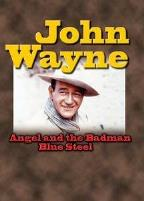 John Wayne - Angel And The Badman/Blue Steel