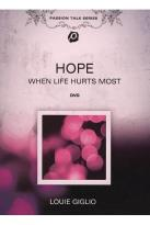Louie Giglio - Passion Talk Series: Hope - When Life Hurts Most