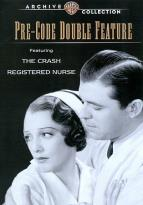 Pre-Code Double Feature: Crash/Registered Nurse